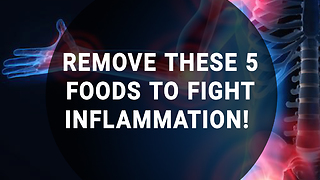 Remove these 5 foods to help fight inflammation