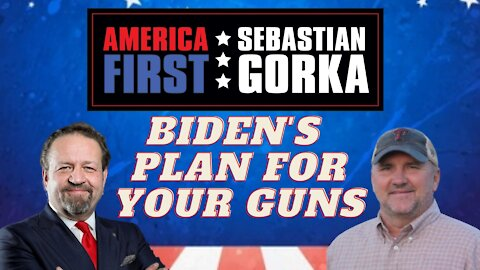 Biden's plan for your guns. AWR Hawkins with Sebastian Gorka on AMERICA First