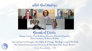 #18 ~ Sounds of Circles Roundtable: Spring Equinox Energies, The Beginning & The End, The Great Work