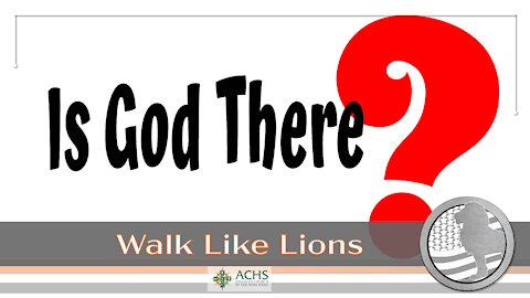 """Is God There?"" Walk Like Lions Christian Daily Devotion with Chappy Jan 22, 2021"