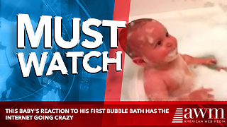 This Baby's Reaction To His First Bubble Bath Has The Internet Going Crazy - Video