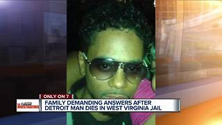 Family demands answers after Detroit man dies in West Virginia Jail