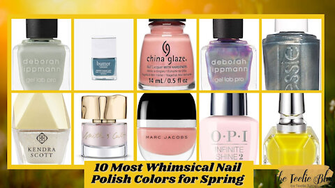 The Teelie Blog | 10 Most Whimsical Nail Polish Colors for Spring | Teelie Turner
