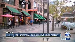 City could give 16th Street Mall a facelift - Video