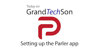 Sign-In and Tutorial for Parler - Grand Tech Son