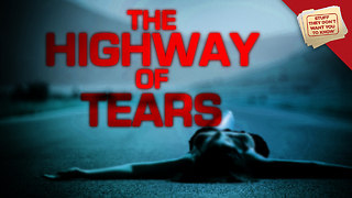 Stuff They Don't Want You to Know: The Highway of Tears: Canada's Serial Killers - Video