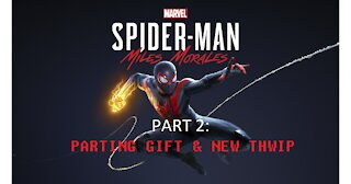 Spider-Man Miles Morales Part 2 Parting Gift & New THWIP
