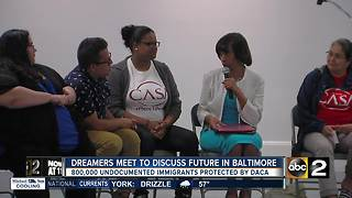 DACA dreamers meet to discuss future in Baltimore - Video