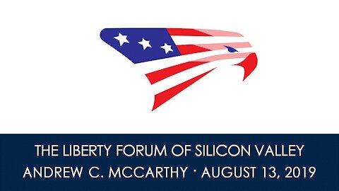 Andrew C. McCarthy ~ The Liberty Forum ~ 8-13-2019