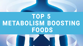 Top 5 metabolism boosting foods