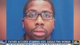 Father accused of stabbing kids, assaulting woman in PG County - Video