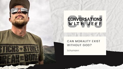 Can morality exist without God? | Schumann