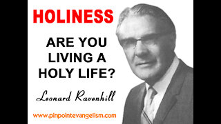 Leonard Ravenhill - ARE YOU LIVING HOLY?? | Repentance, Revival, Prayer, Holiness