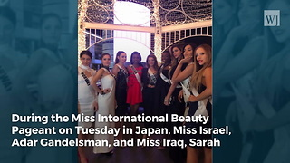Miss Israel Sees Miss Iraq at Pageant, Then Things Take an Unusual Turn - Video