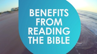 Benefits from reading  the Bible. - Video