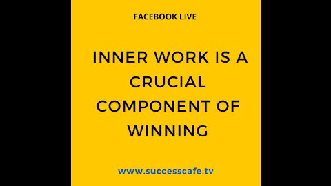 Inner Work Is A Crucial Component Of Winning