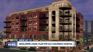 Developers unveil plan for old Children's Hospital - Video