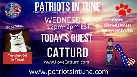 PATRIOTS IN TUNE Show #350: CATTURD WEDNESDAY! 4/21/2021
