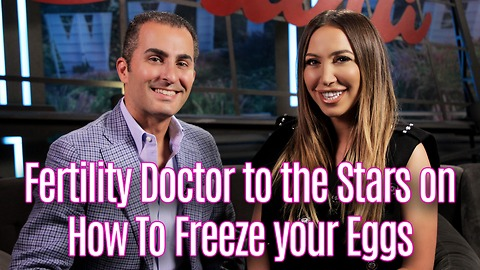 Dr. Shahin Ghadir on Freezing Your Eggs for Future Pregnancy