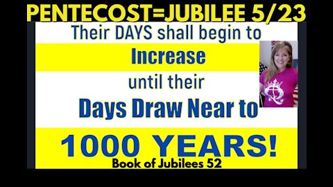 Pentecost is Jubilee! Chapter 52 Life Extension 1000 Years! Abraham/Jacob relationship