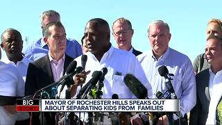 Rochester Hills mayor speaks out about separating kids from families