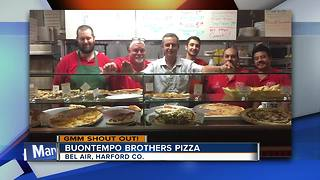 Good morning and grab a slice from Buontempo Brothers Pizza's shout out - Video