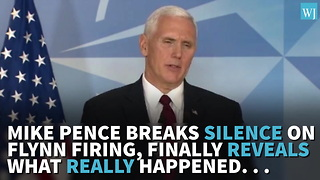 Mike Pence Breaks Silence On Flynn Firing, Finally Reveals What REALLY Happened... - Video