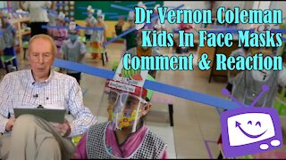Dr Vernon Coleman - Kids In Facemasks - Comment And Reaction