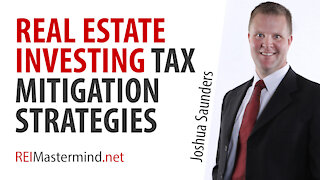 Real Estate Investing Tax Mitigation Strategies with Joshua Saunders