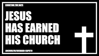 JESUS Has Earned HIS Church