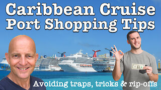 Caribbean Cruise Port Shopping Tips: Avoiding Traps, Tricks And Rip-Offs