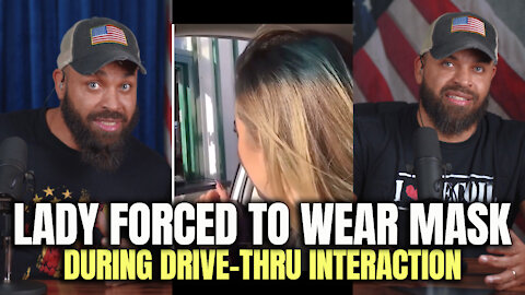 Lady Forced To Wear Mask During Drive-Thru Interaction