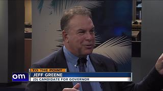 To The Point - Part 2 with Democratic candidate for Governor, Jeff Greene - 7/1/18 - Video