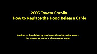 Replace Hood Release Cable Toyota Corolla 2005