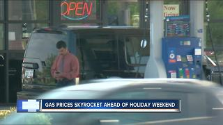Gas prices spike for holiday weekend