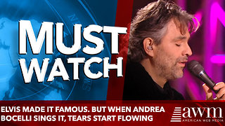 Elvis Made It Famous. But When Andrea Bocelli Sings It, Tears Fall Down Everyone's Face - Video