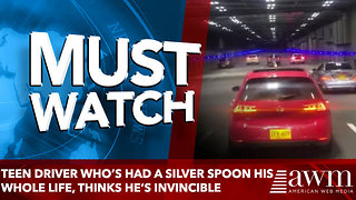 Teen Driver Who's Had A Silver Spoon His Whole Life, Thinks He's Invincible. Learns Harsh Lesson - Video
