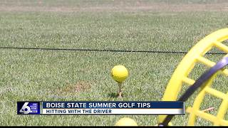 Boise State Summer Golf Tips #7 proper driving - Video