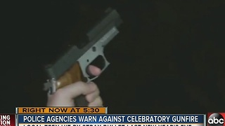 Police agencies warn against celebratory gunfire - Video