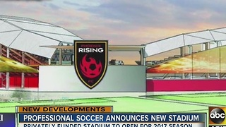 New soccer stadium coming to the Valley - Video