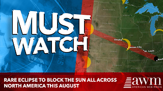 Rare Eclipse to Block the Sun All Across North America This August - Video