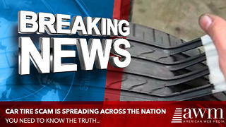 Car Tire Scam Is Spreading All Over And It Could Cost You Your Life. What You Need To Know - Video