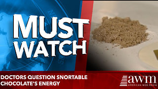 Doctors question snortable chocolate's energy - Video