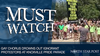 Gay Chorus Drowns Out Protestors At Knoxville Pride Parade - Video