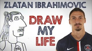 DRAW MY LIFE with Zlatan Ibrahimovic! - Video