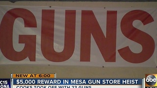 $5,000 reward offered in Mesa gun shop robbery - Video