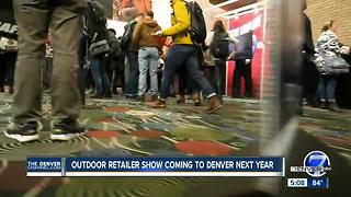 Outdoor retailer show coming to Denver next year - Video