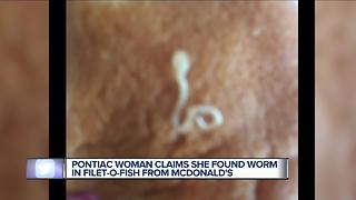 Pontiac woman claims she found worm in Filet o-Fish sandwich from McDonald's - Video