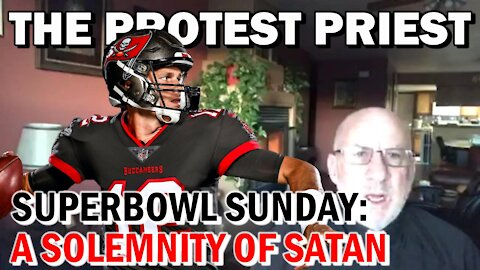 Super Bowl Sunday: A Solemnity of Satan | Fr. Imbarrato Live - Feb. 8, 2021