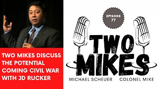 Two Mikes discuss the potential coming civil war with JD Rucker